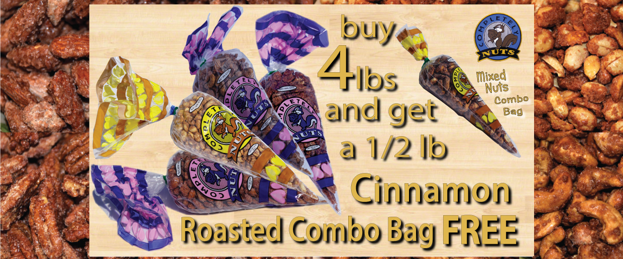 Completely Nuts Buy 4lbs get a 1/2lb Combo Bag FREE
